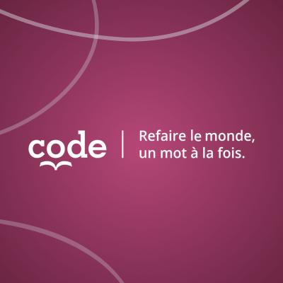 code - refaire le monde, un mot à la fois.