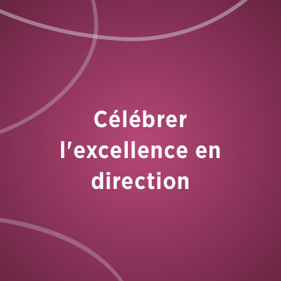 Célébrer l'excellence en direction
